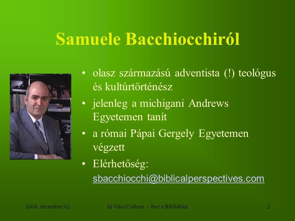 In Vino Cultura - Bor a Bibliában2 Samuele Bacchiocchiról olasz származású adventista (!) teológus és kultúrtörténész jelenleg a michigani Andrews Egy