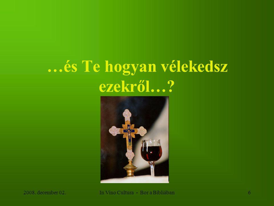 2008. december 02.In Vino Cultura - Bor a Bibliában6 …és Te hogyan vélekedsz ezekről…?