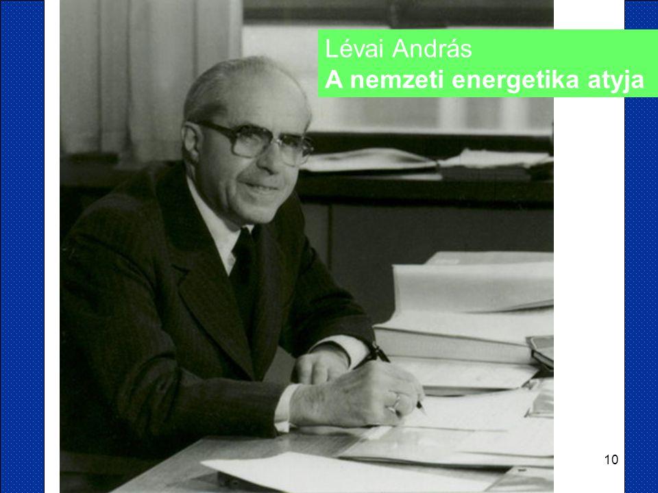 10 Lévai András A nemzeti energetika atyja