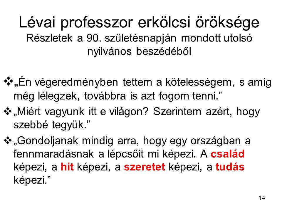 14 Lévai professzor erkölcsi öröksége Részletek a 90.