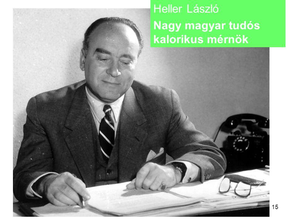 15 Heller László Nagy magyar tudós kalorikus mérnök