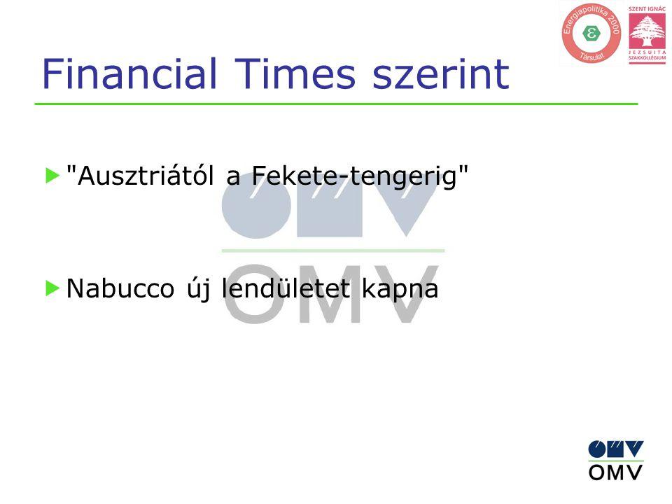 Financial Times szerint  Ausztriától a Fekete-tengerig  Nabucco új lendületet kapna