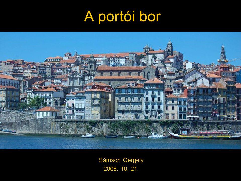 A portói bor Sámson Gergely 2008. 10. 21.