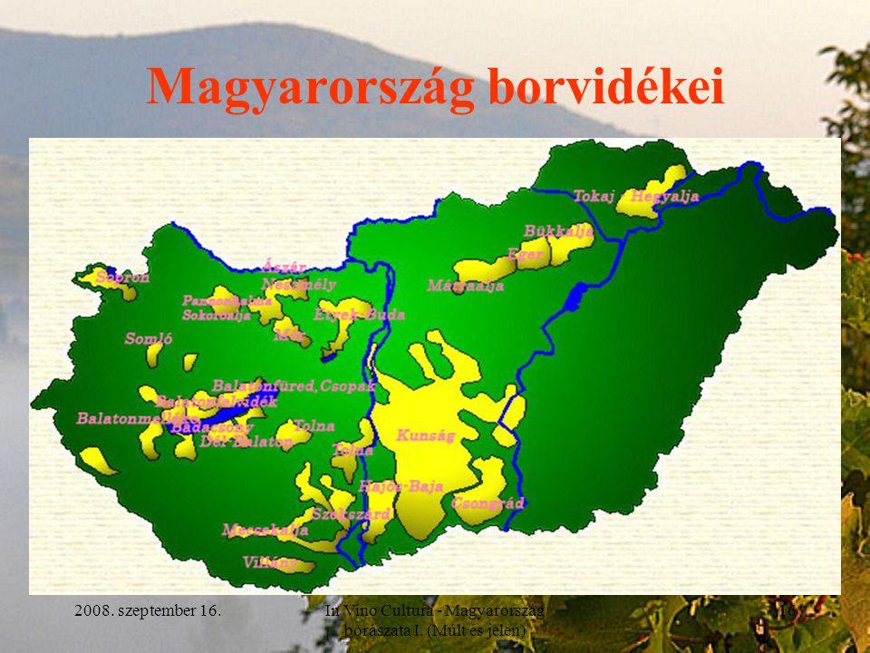 2008. szeptember 16.In Vino Cultura - Magyarország borászata I. (Múlt és jelen) 16 Magyarország borvidékei