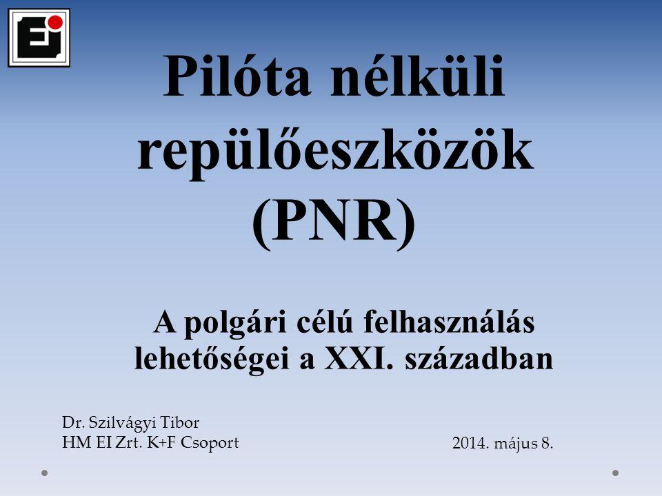 Magyar fejlesztésű PNR-ek Szojka III.