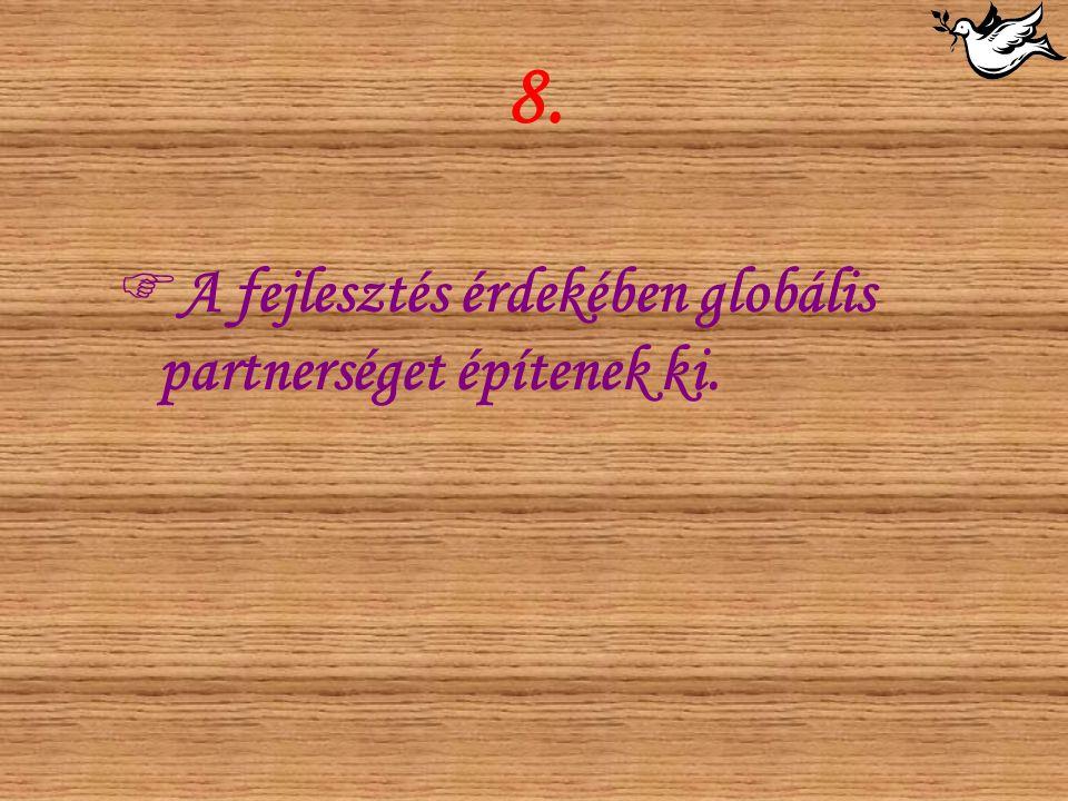 8. AA fejlesztés érdekében globális partnerséget építenek ki.