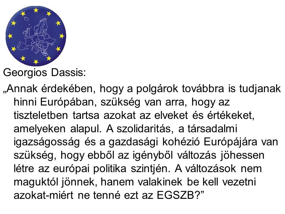 """Georgios Dassis: """"Annak érdekében, hogy a polgárok továbbra is tudjanak hinni Európában, szükség van arra, hogy az tiszteletben tartsa azokat az elveket és értékeket, amelyeken alapul."""