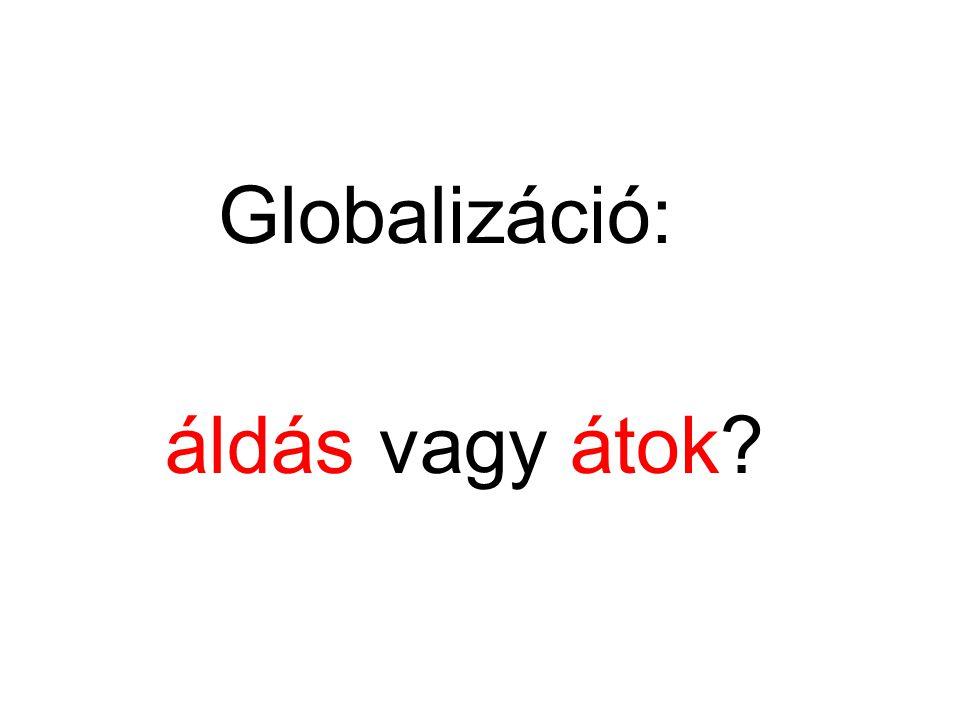 Globalizáció: áldás vagy átok?