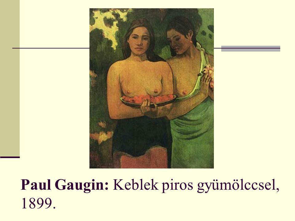 Paul Gaugin: Keblek piros gyümölccsel, 1899.