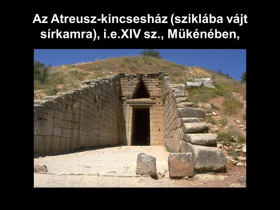 Az Atreusz-kincsesház (sziklába vájt sírkamra), i.e.XIV sz., Mükénében,