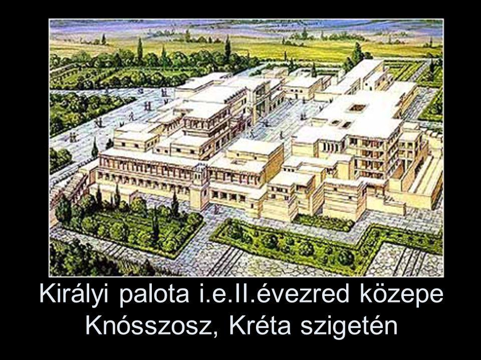 Királyi palota i.e.II.évezred közepe Knósszosz