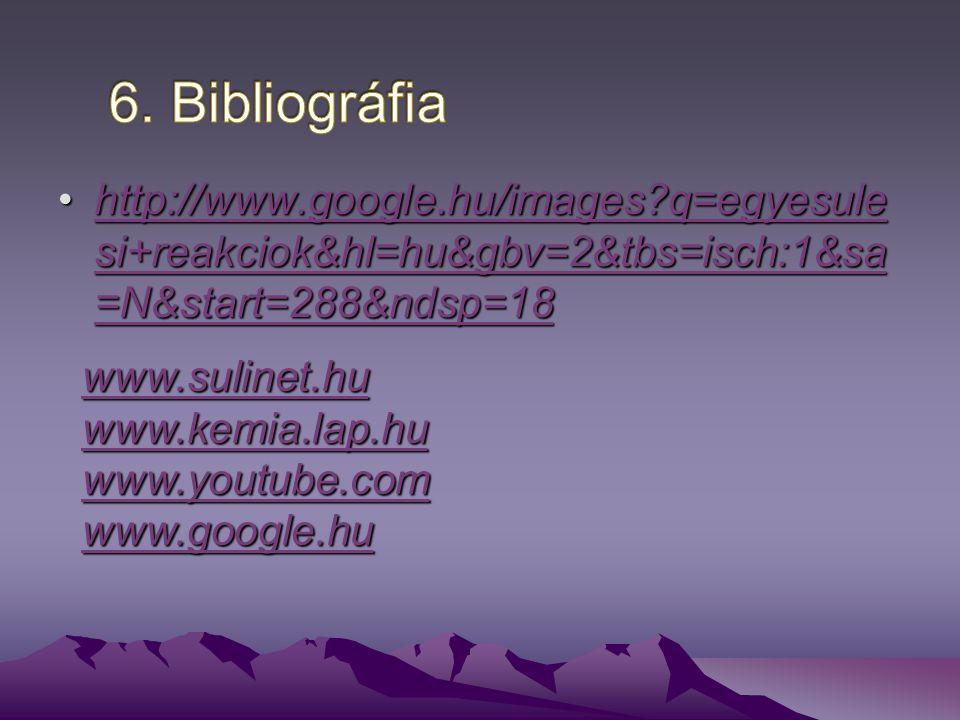 http://www.google.hu/images?q=egyesule si+reakciok&hl=hu&gbv=2&tbs=isch:1&sa =N&start=288&ndsp=18http://www.google.hu/images?q=egyesule si+reakciok&hl