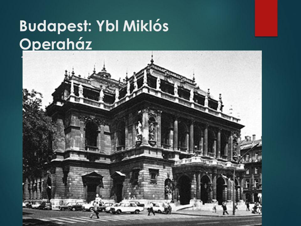 Budapest: Ybl Miklós Operaház 1875-1884