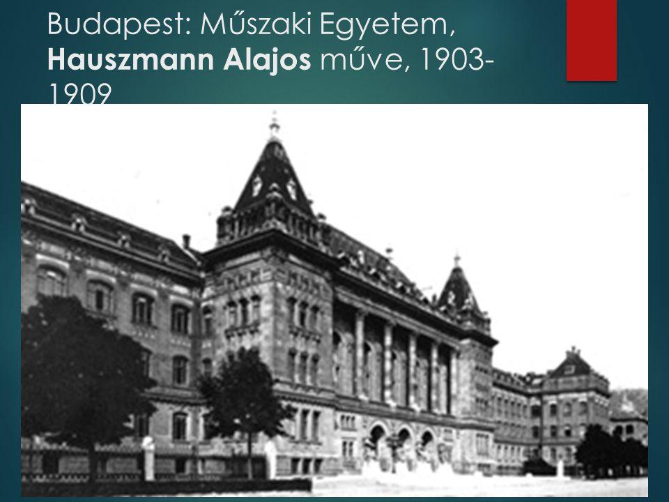 Budapest: Műszaki Egyetem, Hauszmann Alajos műve, 1903- 1909