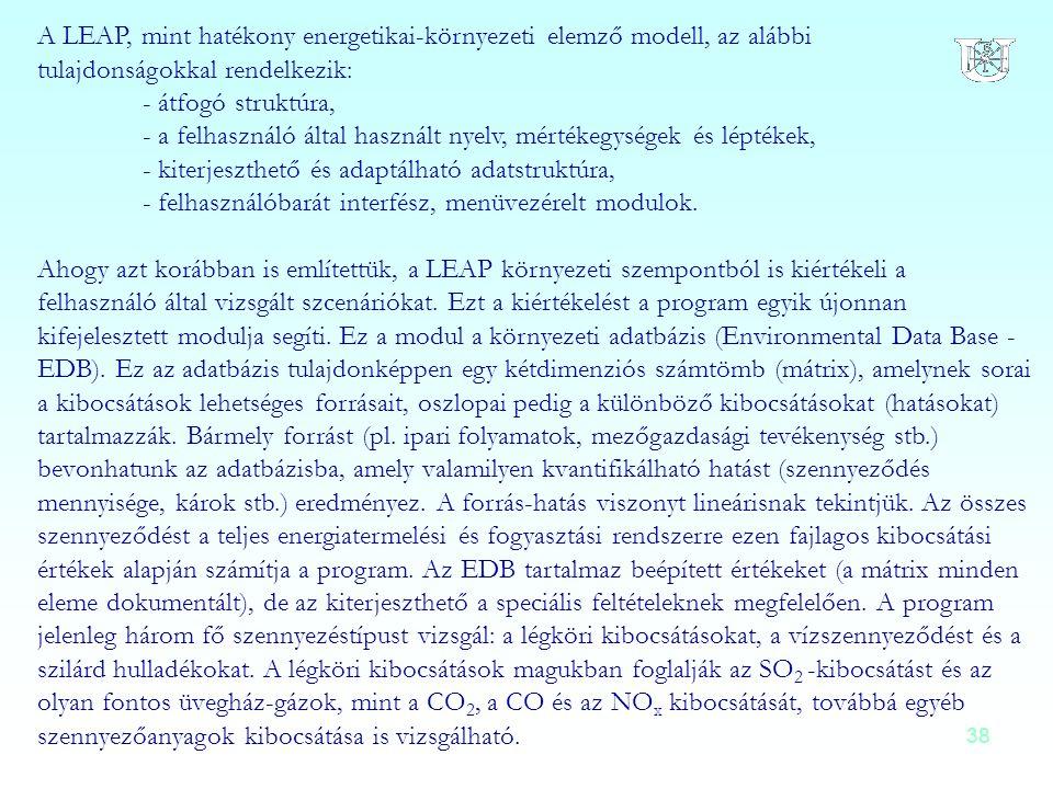 38 A LEAP, mint hatékony energetikai-környezeti elemző modell, az alábbi tulajdonságokkal rendelkezik: - átfogó struktúra, - a felhasználó által haszn