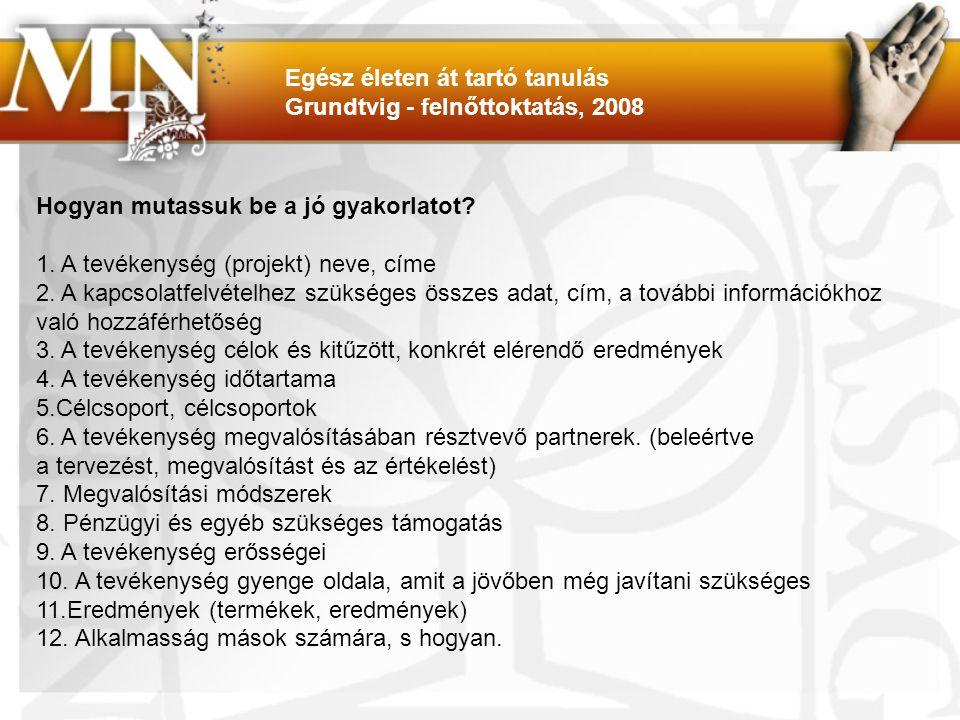 Az Európai Bizottság kommunikációja Felnőttkori tanulás: soha nem késő tanulni - 2006/614 Kulcsfontosságú üzenetek 1.