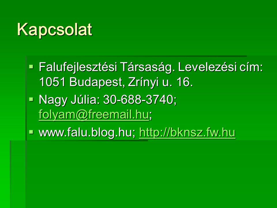 Kapcsolat  Falufejlesztési Társaság. Levelezési cím: 1051 Budapest, Zrínyi u.