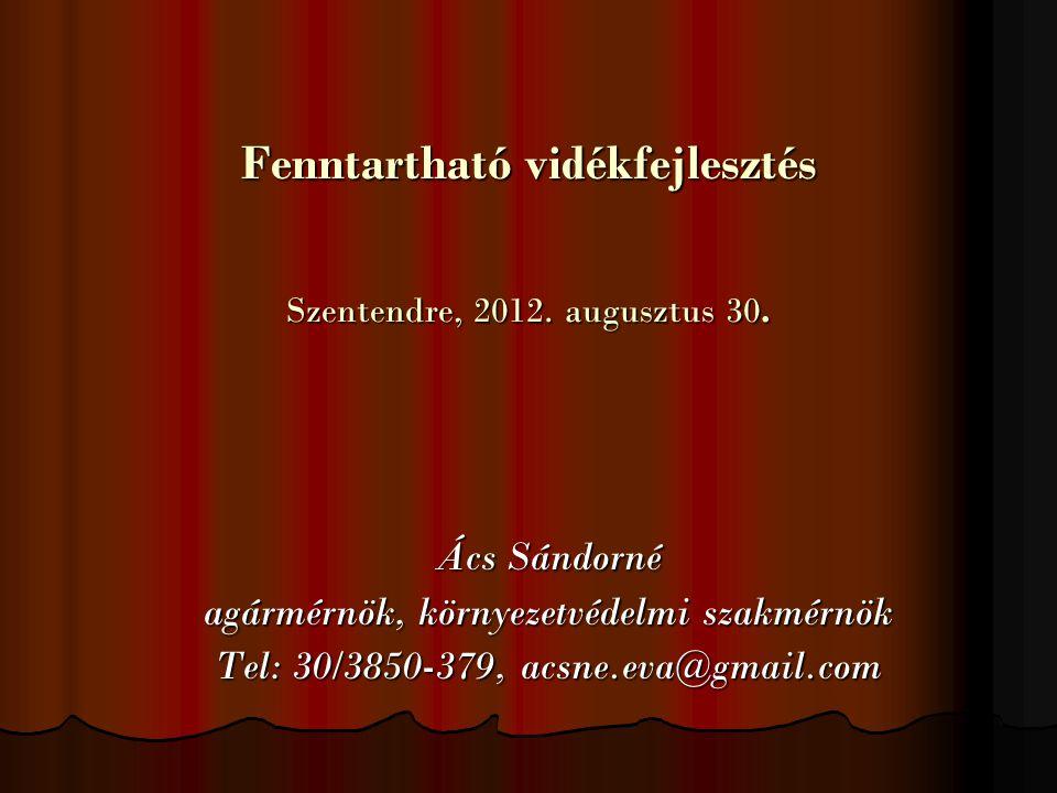 Fenntartható vidékfejlesztés Szentendre, 2012. augusztus 30.