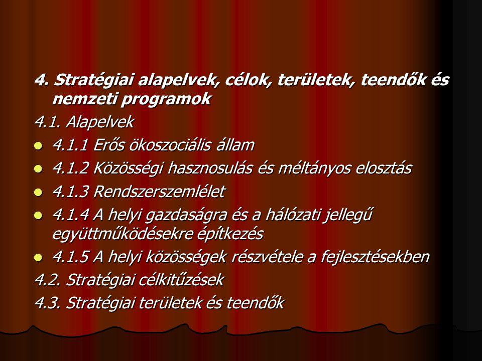 4. Stratégiai alapelvek, célok, területek, teendők és nemzeti programok 4.1.