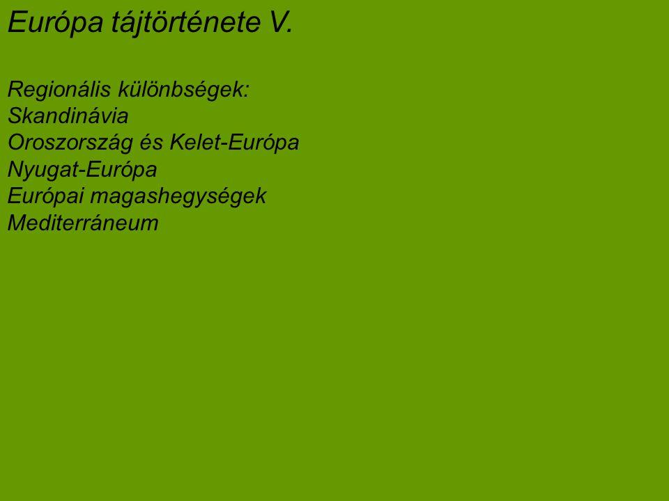 Európa tájtörténete V.