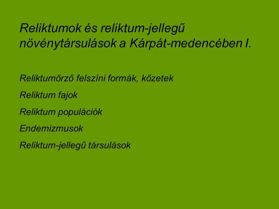 Reliktumok és reliktum-jellegű növénytársulások a Kárpát-medencében II.