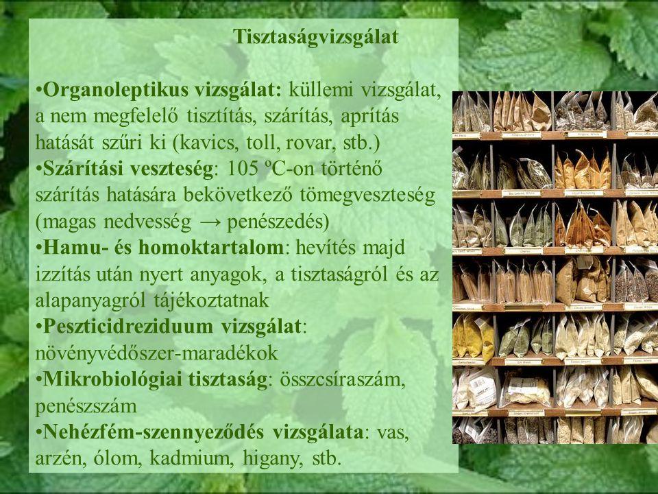 Tisztaságvizsgálat Organoleptikus vizsgálat: küllemi vizsgálat, a nem megfelelő tisztítás, szárítás, aprítás hatását szűri ki (kavics, toll, rovar, st