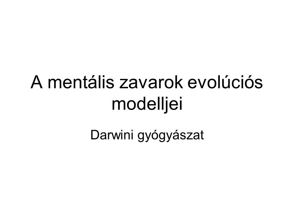 A mentális zavarok evolúciós modelljei Darwini gyógyászat
