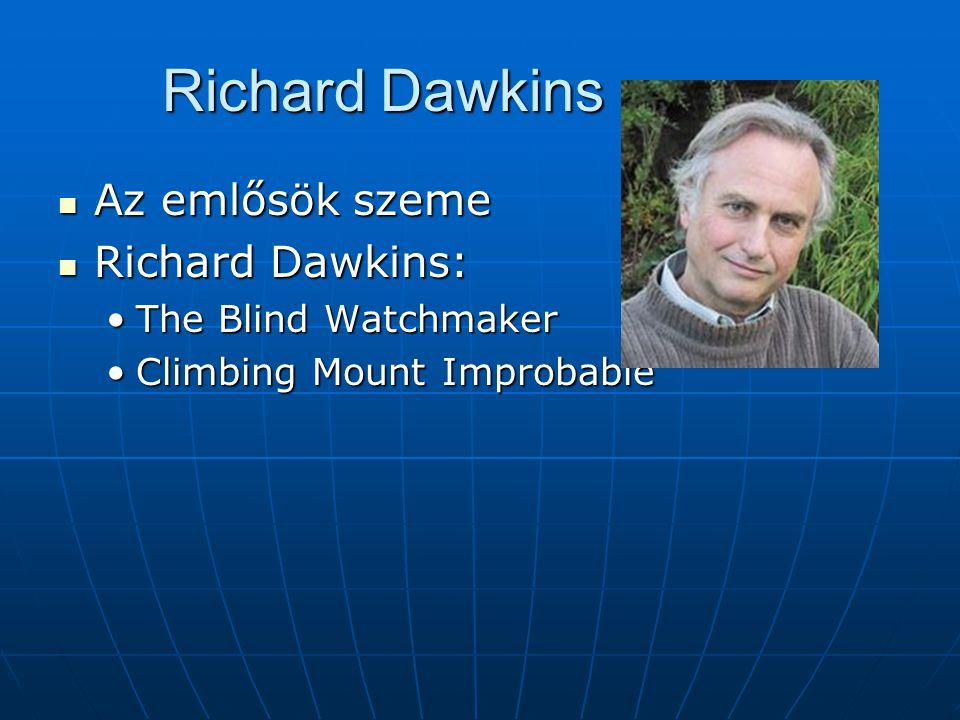 Richard Dawkins _ Az emlősök szeme Az emlősök szeme Richard Dawkins: Richard Dawkins: The Blind WatchmakerThe Blind Watchmaker Climbing Mount ImprobableClimbing Mount Improbable
