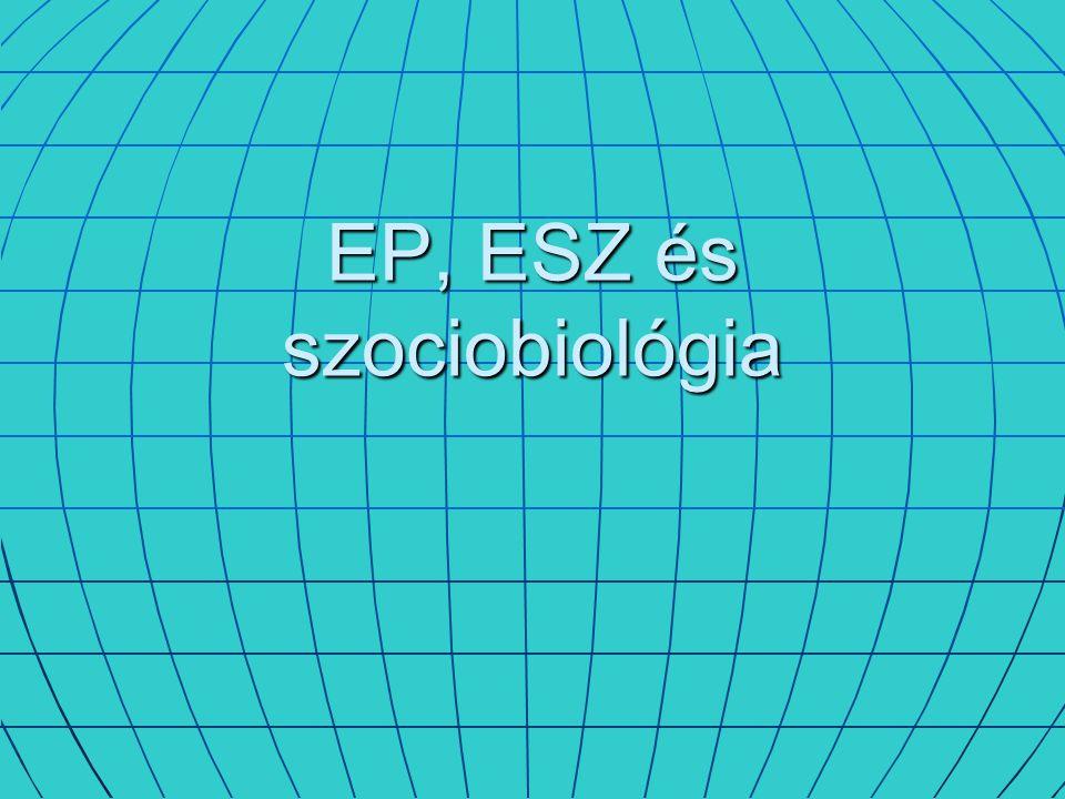 EP, ESZ és szociobiológia