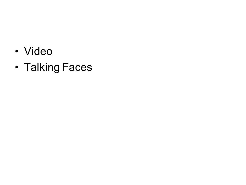Video Talking Faces