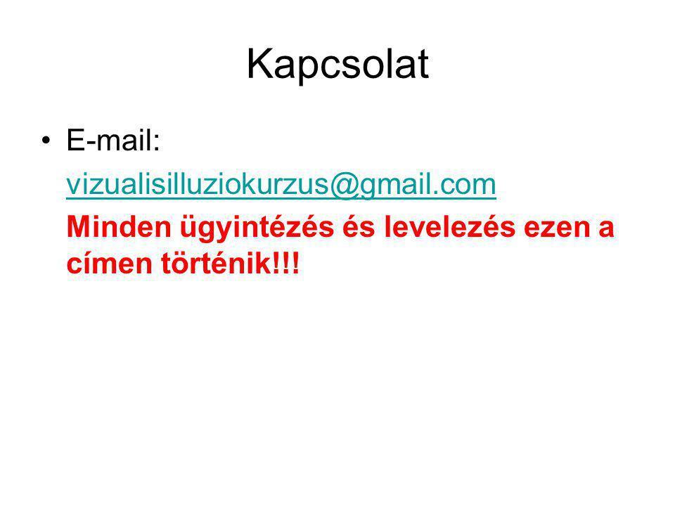 Kapcsolat E-mail: vizualisilluziokurzus@gmail.com Minden ügyintézés és levelezés ezen a címen történik!!!