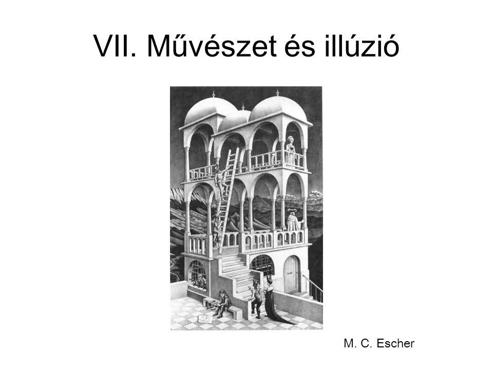 VII. Művészet és illúzió M. C. Escher