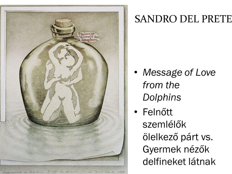 SANDRO DEL PRETE Message of Love from the Dolphins Felnőtt szemlélők ölelkező párt vs. Gyermek nézők delfineket látnak