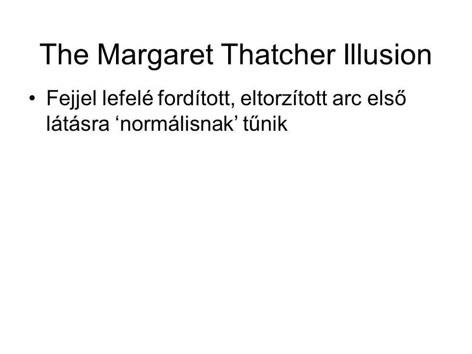 The Margaret Thatcher Illusion Fejjel lefelé fordított, eltorzított arc első látásra 'normálisnak' tűnik