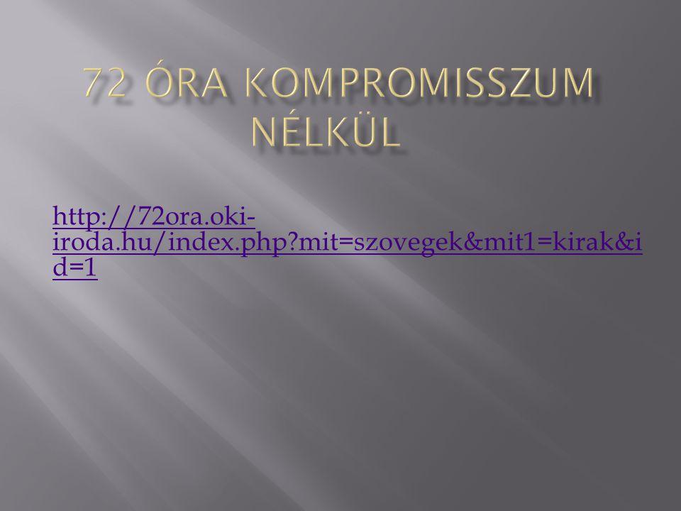 http://72ora.oki- iroda.hu/index.php mit=szovegek&mit1=kirak&i d=1