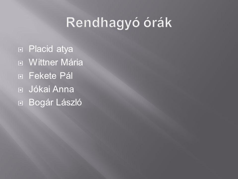  Placid atya  Wittner Mária  Fekete Pál  Jókai Anna  Bogár László