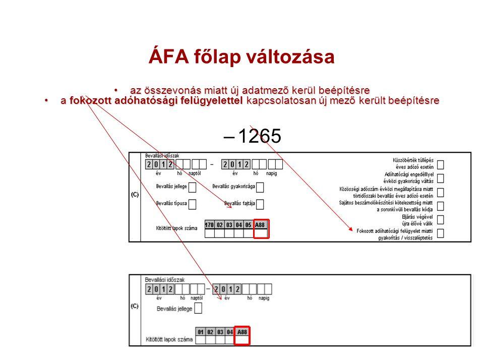 ÁFA főlap változása az összevonás miatt új adatmező kerül beépítésreaz összevonás miatt új adatmező kerül beépítésre a fokozott adóhatósági felügyelet