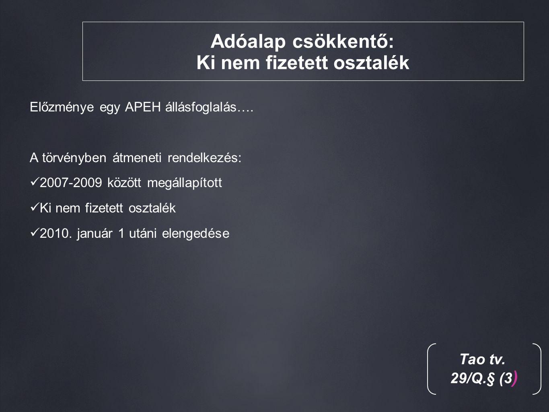Adóalap csökkentő: Ki nem fizetett osztalék Előzménye egy APEH állásfoglalás….