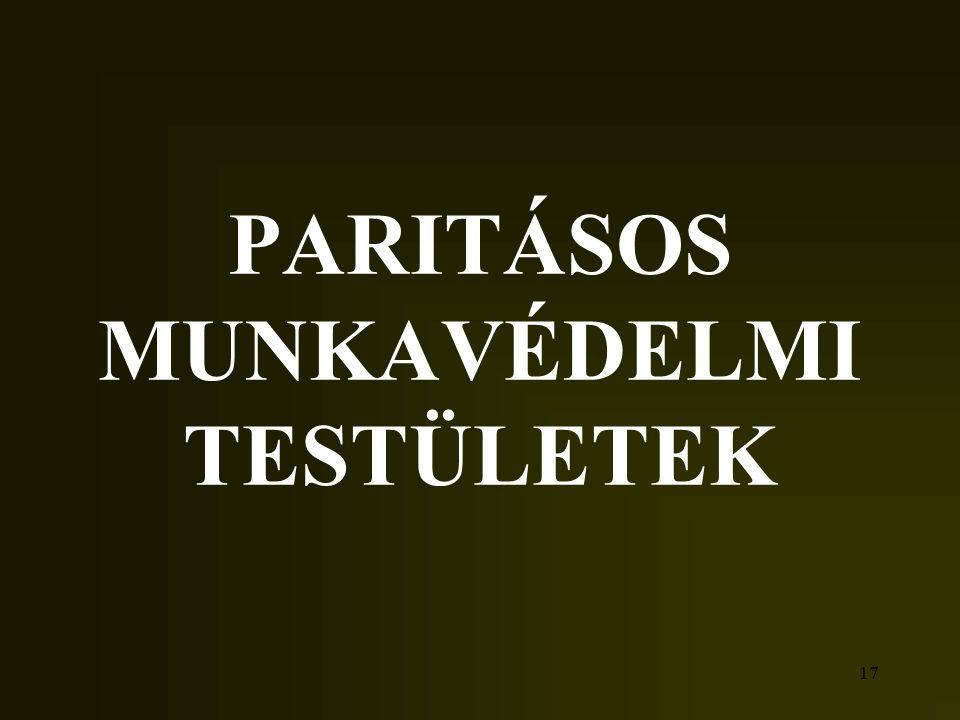 17 PARITÁSOS MUNKAVÉDELMI TESTÜLETEK 17