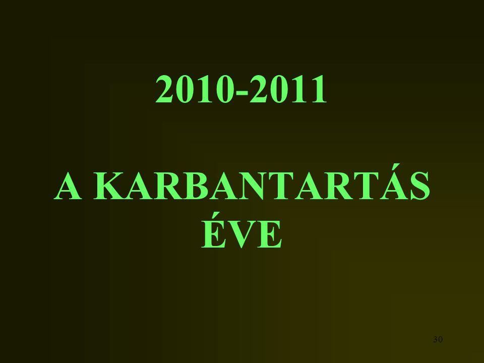 30 2010-2011 A KARBANTARTÁS ÉVE