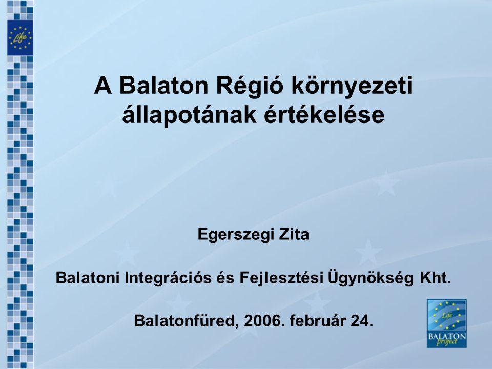 A Balaton Régió 594 km 2 vízfelület 5.775 km 2 vízgyűjtő terület 2 mrd m 3 vízmennyiség 3,2 m átlagos vízmélység 164 település 3,780 km 2 terület 250,000 állandó lakosság 171,500 lakásállomány 70,000 hétvégi ház