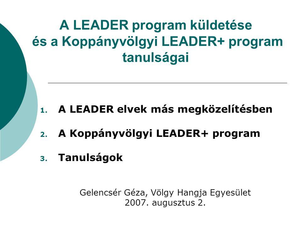 A LEADER program küldetése és a Koppányvölgyi LEADER+ program tanulságai 1.