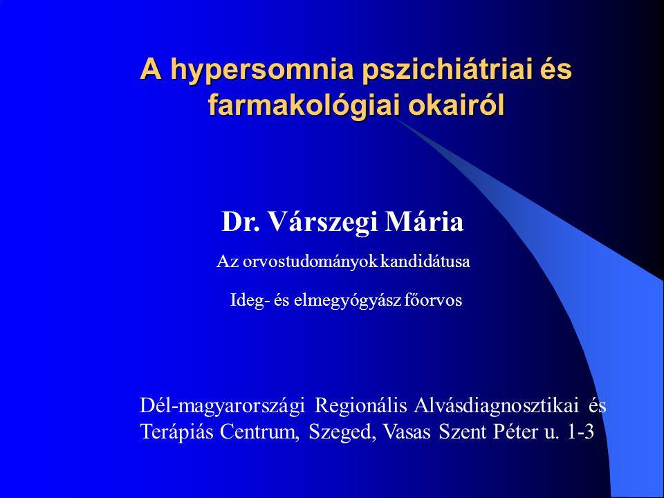A hypersomnia farmakológiai okai Antipszichotikumok Hypersomniát okoz nem okoz chlorpromazin – HIBERNALsertindol - SERDOLECT adrenolyticum, anticholinerg, szelektíve a mezolimbikus DA,5HT antagonistaDA sejteket gátolja, kp-i D2, levomepromazin – TISERCIN5-HT2 és alfa adrenerg receptorok DA, NA, 5-HT, Hisztamin, ACh antagonistagátlása, a muszkarin és hisztamin thioridazin - MELLERILreceptorokra nem hat.