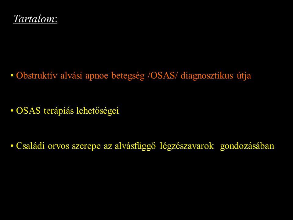 Alváslaboratóriumi vizsgálatok Célja: az alvásfüggő légzészavarok differenciáldiagnosztikája, pozitív nyomású légterápia beállítása Helye: alváslaboratórium Eszközei: kardiorespiratórikus poligráfia, poliszomnográfia Paraméterek: Globális neurális elektroencefalograf (EEG) Szemmozgások (elektro-okulogramm, EOG) Szubmentalis elektromyographikus aktivitás Elektrokardiogram (EKG) A mellkasfal és a has légző mozgásai (Respiratórikus effort) Nazalis és oralis levegő áramlás Oxygen szaturáció (pulzoximetria) Testhelyzet Végtagmozgások (kar és láb, EMG)