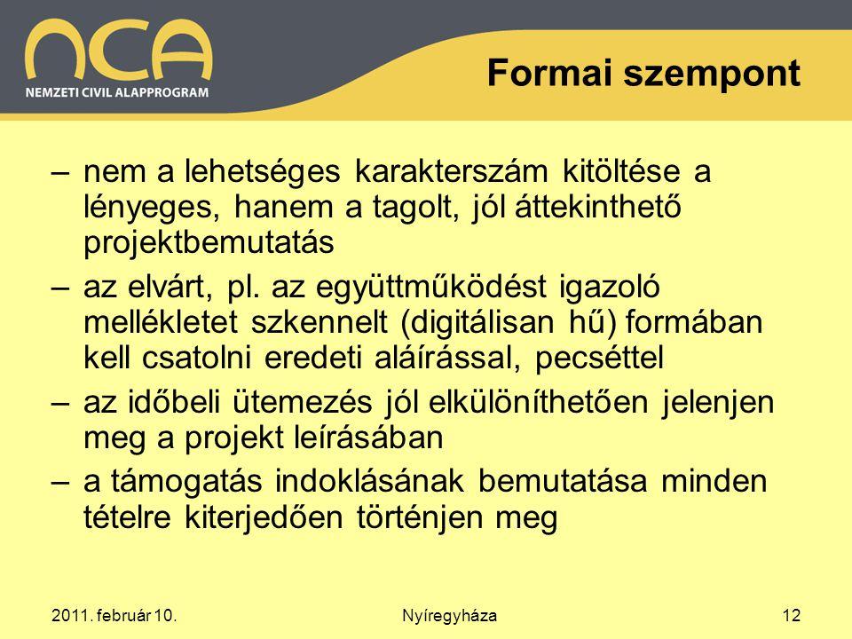 Formai szempont –nem a lehetséges karakterszám kitöltése a lényeges, hanem a tagolt, jól áttekinthető projektbemutatás –az elvárt, pl. az együttműködé