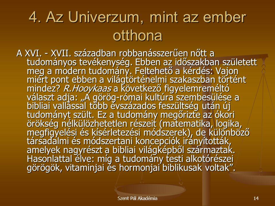 Szent Pál Akadémia14 4.Az Univerzum, mint az ember otthona A XVI.