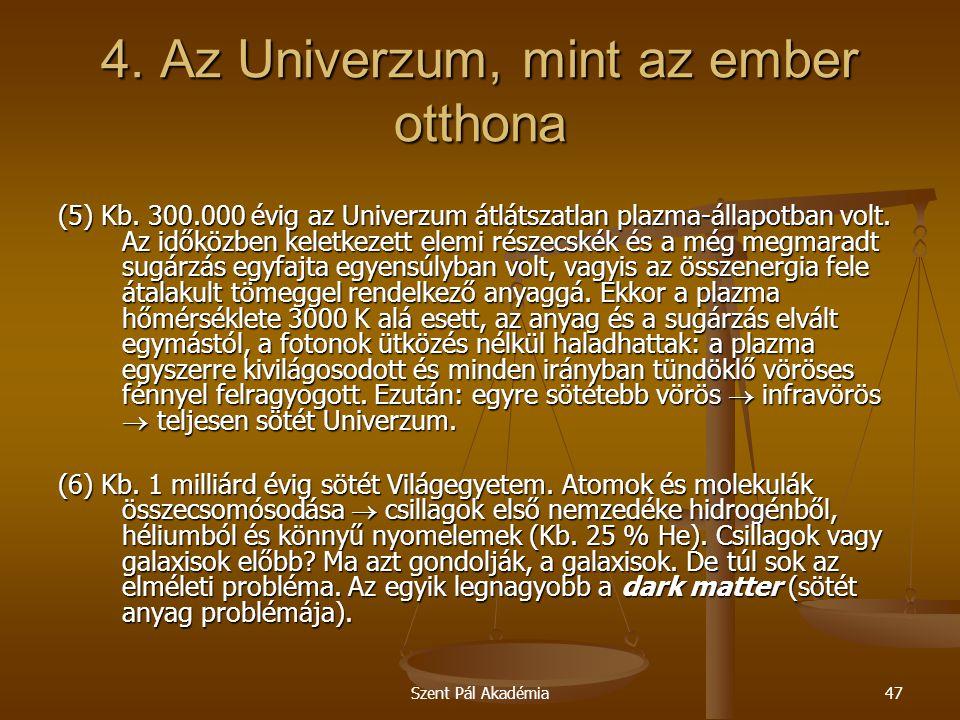 Szent Pál Akadémia47 4.Az Univerzum, mint az ember otthona (5) Kb.