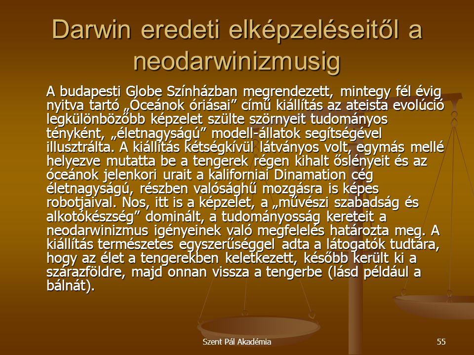 """Szent Pál Akadémia55 Darwin eredeti elképzeléseitől a neodarwinizmusig A budapesti Globe Színházban megrendezett, mintegy fél évig nyitva tartó """"Óceán"""