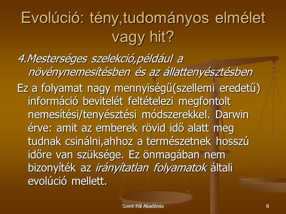 Szent Pál Akadémia39 Evolúció: tény,tudományos elmélet vagy hit.