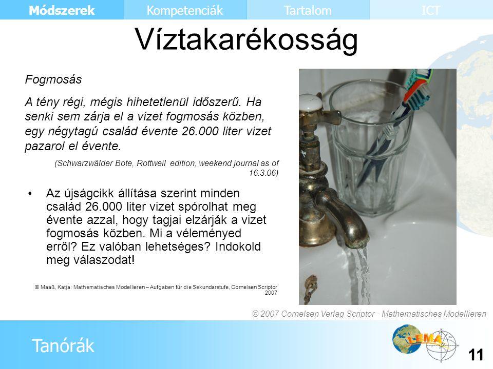Tanórák Módszerek 11 KompetenciákTartalomICT Az újságcikk állítása szerint minden család 26.000 liter vizet spórolhat meg évente azzal, hogy tagjai el